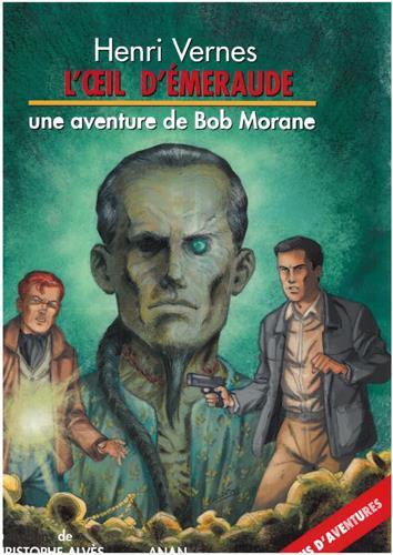 Bob Morane ; l'oeil d'émeraude