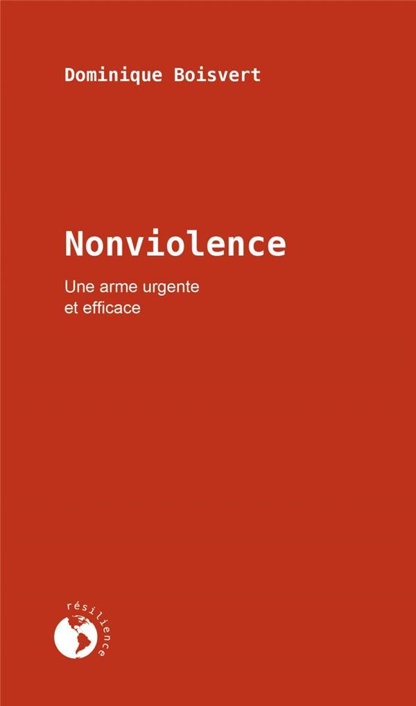 Nonviolence, une arme urgente et efficace
