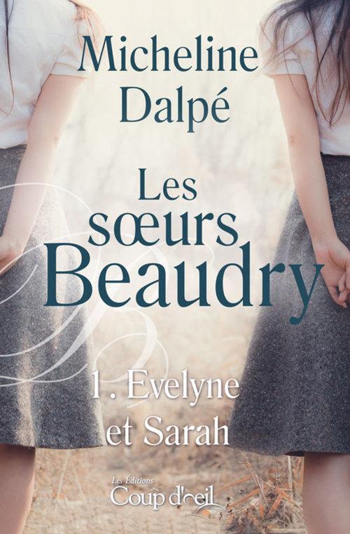 Les soeurs Beaudry - Tome 1