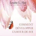 Vente AudioBook : Comment développer l'amour de soi  - Louise L. Hay