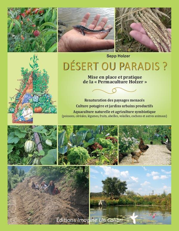 Désert ou paradis ; mise en place et pratique de la «permaculture Holzer»