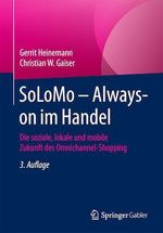 SoLoMo - Always-on im Handel  - Gerrit Heinemann - Christian W. Gaiser