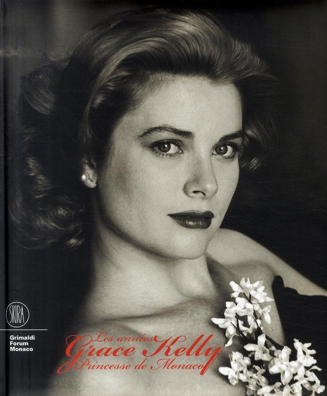 Les Annees Grace Kelly ; Princesse De Monaco