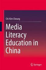 Media Literacy Education in China  - Chi-Kim Cheung