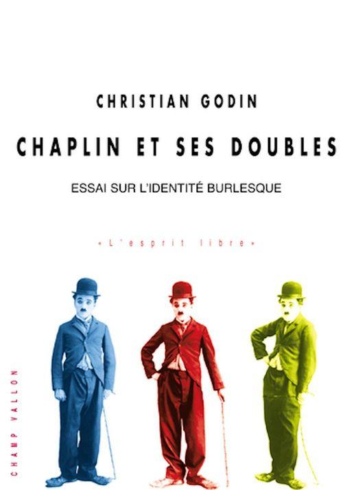 Chaplin et ses doubles ; essai sur l'idéntite burlesque