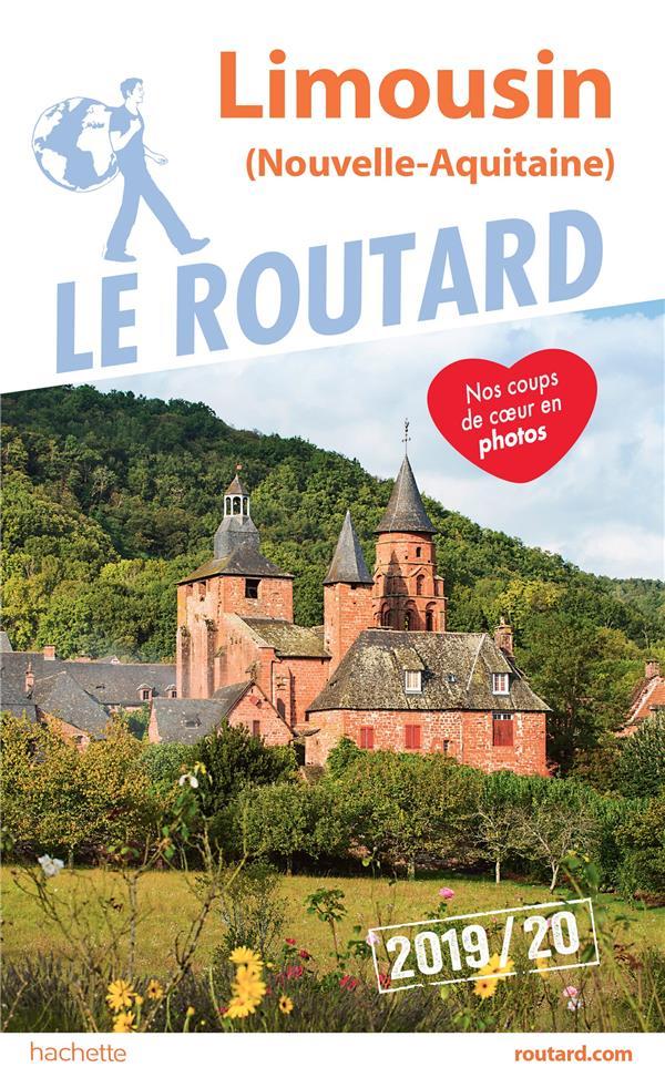 GUIDE DU ROUTARD  -  LIMOUSIN (NOUVELLE-AQUITAINE) (EDITION 20192020) XXX