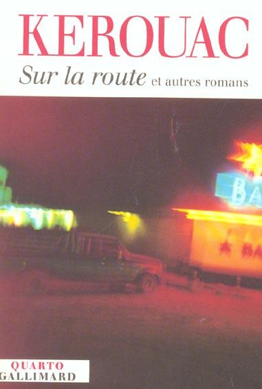 Sur La Route Et Autres Romans