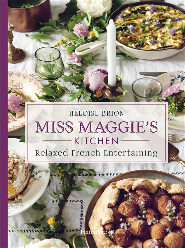 Miss maggie's kitchen - relaxed french entertaining