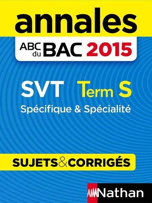 Annales bac 2015 svt term s specifique & specialite - sujets & corriges n08