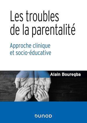 Les troubles de la parentalité ; approche clinique et socio-éducative