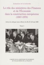 Le rôle des ministères des Finances et de l´Economie dans la construction européenne (1957-1978)  - René GIRAULT - Raymond Poidevin