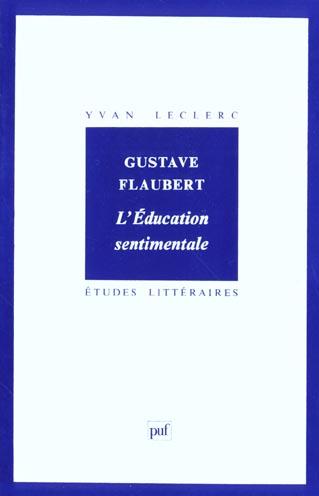 ETUDES LITTERAIRES T.58 ; l'éducation sentimentale, de Gustave Flaubert