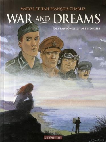 War and dreams t.4 ; des fantômes et des hommes