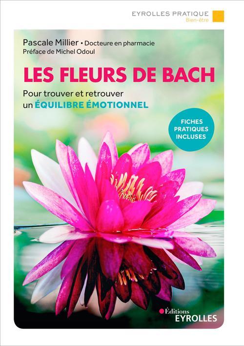 Les fleurs de Bach ; pour trouver et retrouver un équilibre émotionnel (2e édition)