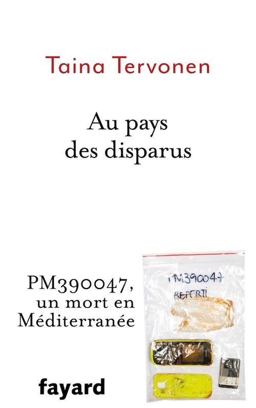 Au pays des disparus ; PM390047, un mort en Méditerranée