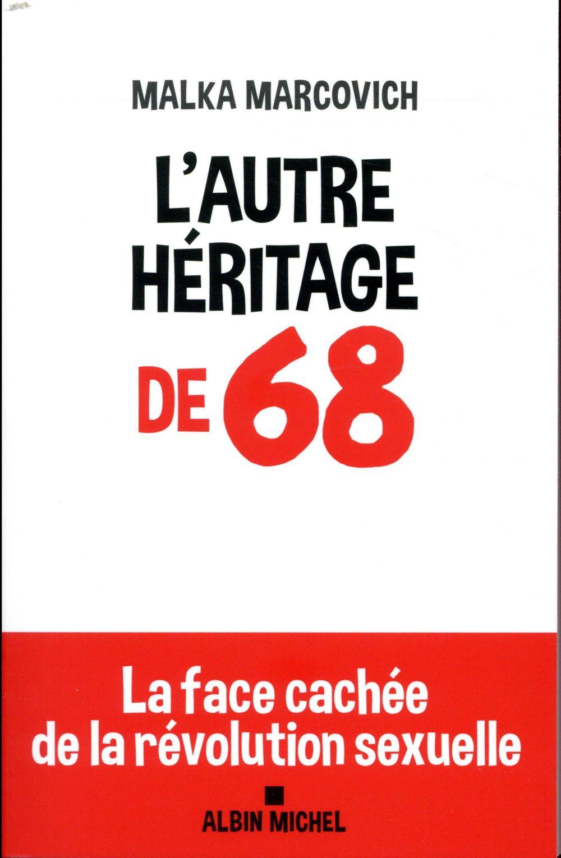 L'autre héritage de 68 ; la face cachée de la révolution sexuelle