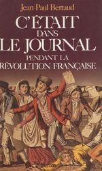 Vente Livre Numérique : C'était dans le journal pendant la Révolution française  - Jean-Paul Bertaud
