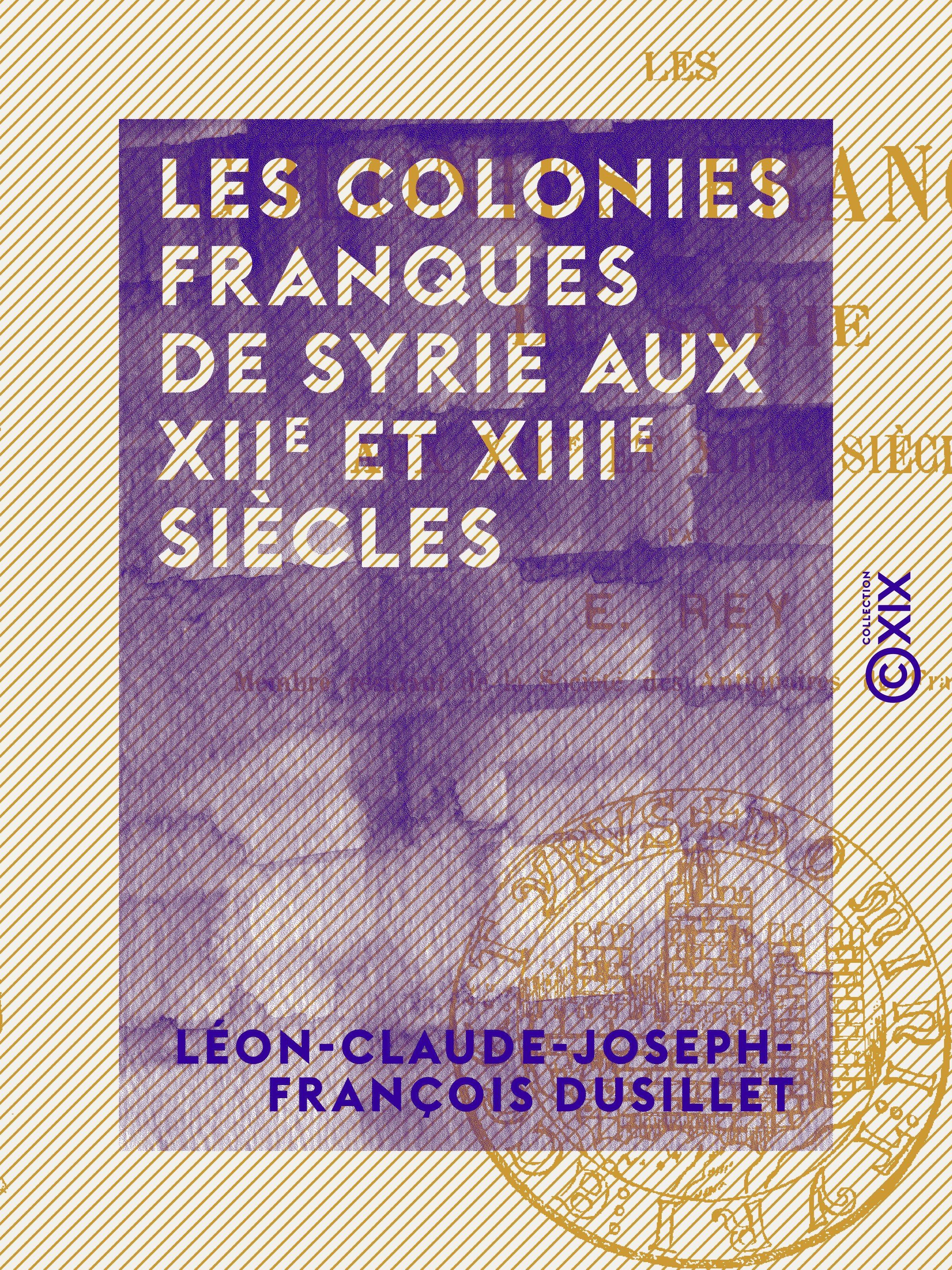 Les Colonies franques de Syrie aux XIIe et XIIIe siècles