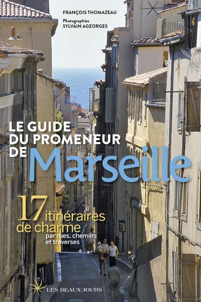 le guide du promeneur de Marseille (édition 2018)