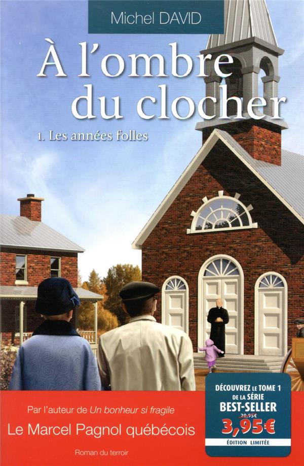 DAVID, MICHEL - A L'OMBRE DU CLOCHER T.1  -  LES ANNEES FOLLES