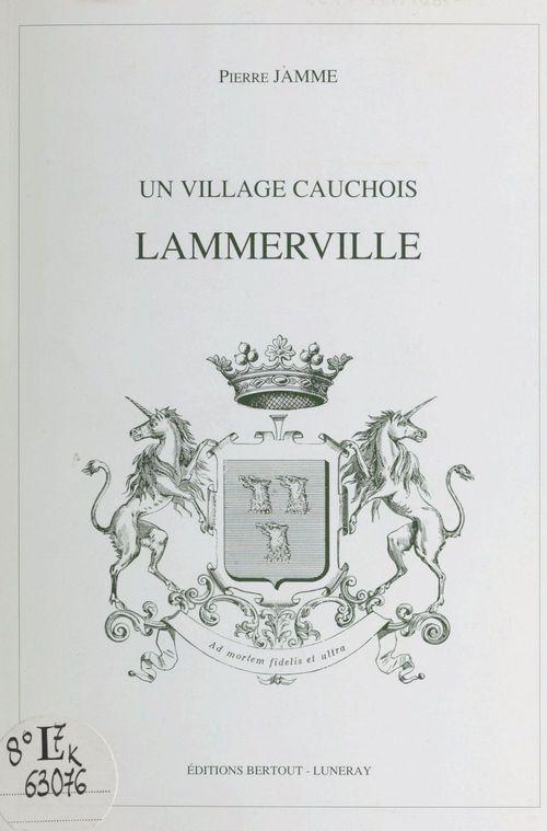 Un village cauchois : Lammerville
