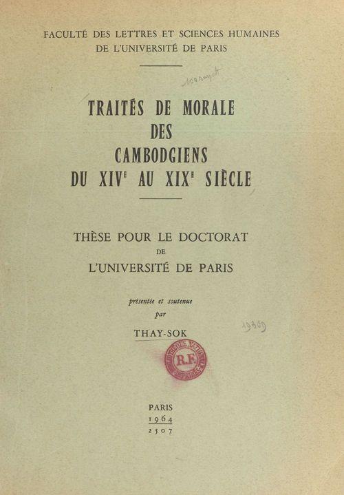 Traités de morale des Cambodgiens du XIVe au XIXe siècle  - Thay-Sok