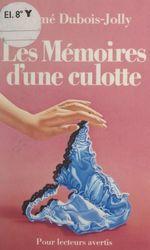 Les mémoires d'une culotte  - Ayme Dubois-Jolly