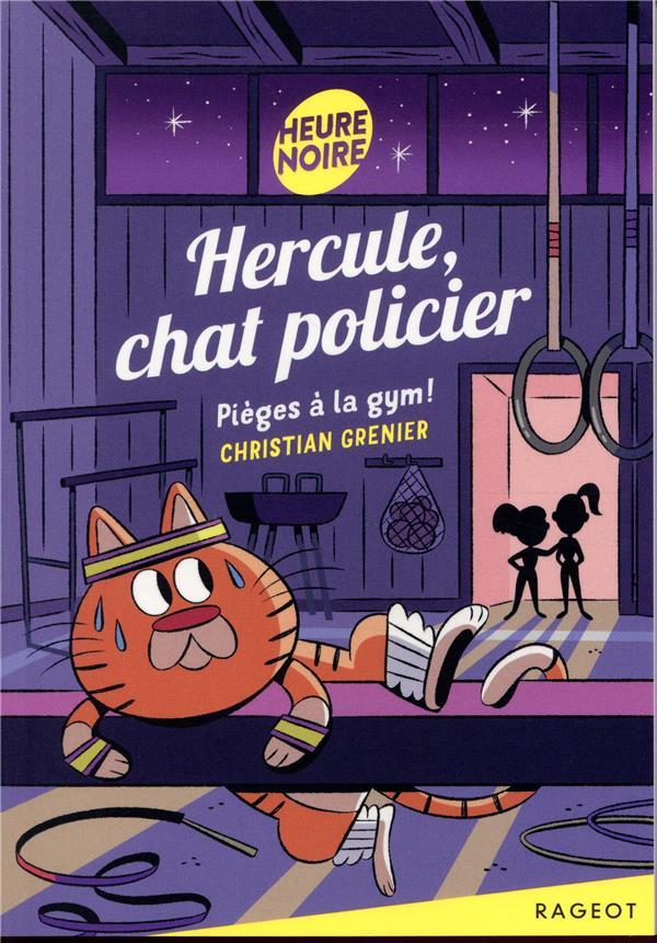 Hercule, chat policier T.6 ; pièges à la gym !