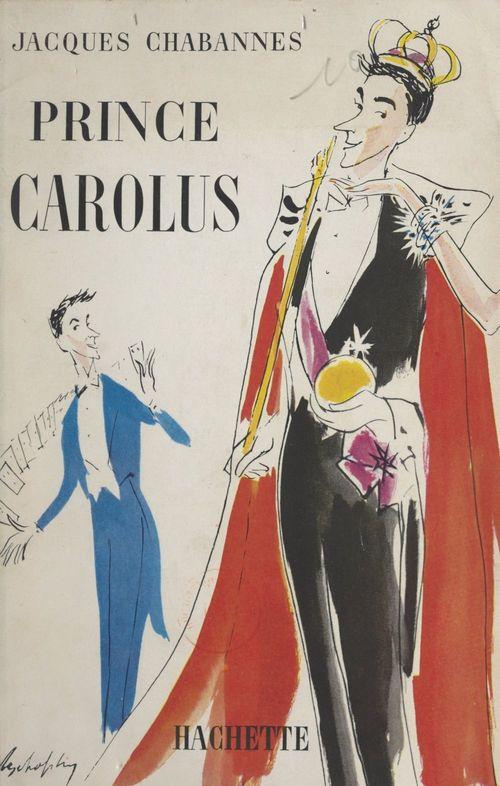 Prince Carolus  - Jacques Chabannes
