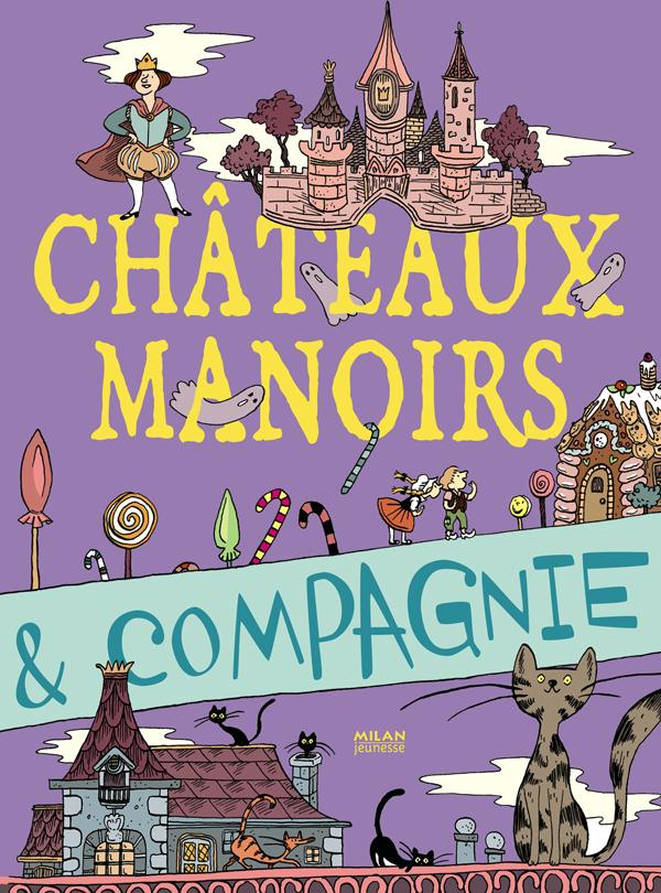 Châteaux, manoirs & compagnie