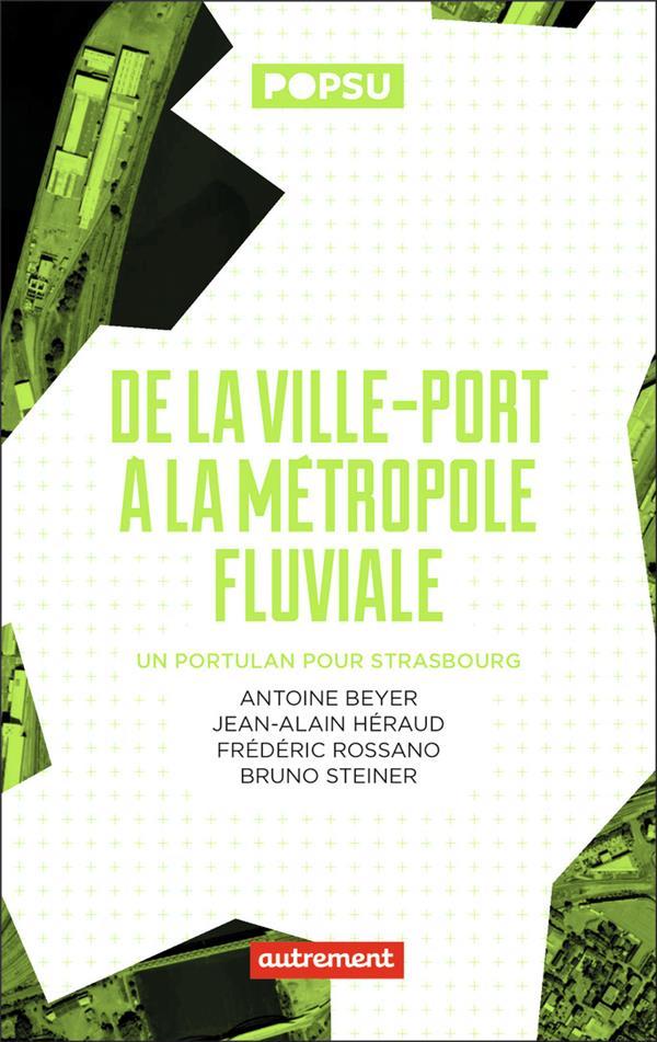 De la ville-port à la métropole fluviale ; un portulan pour Strasbourg