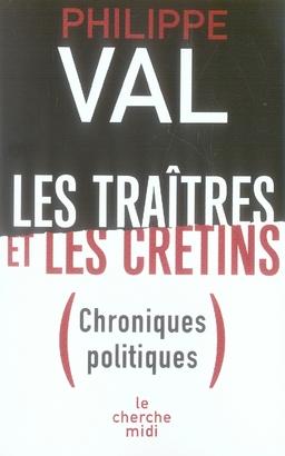 Les traîtres et les crétins ; chroniques politiques