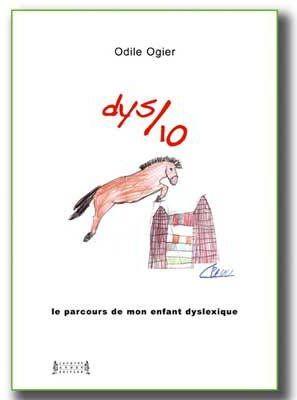 Dys/10 ; le parcours de mon enfant dyslexique