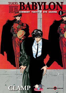 Tokyo Babylon T.1 ; Comment Tokyo A Ete Sauvee