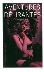 Vente EBooks : Aventures délirantes  - Françoise Rey