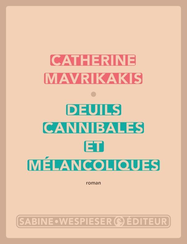 Deuils cannibales et mélancoliques