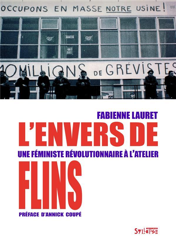 L'envers de flins ; une féministe révolutionnaire à l'atelier
