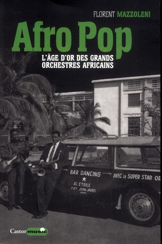 Afro pop ; l'âge d'or des grands orchestres africains