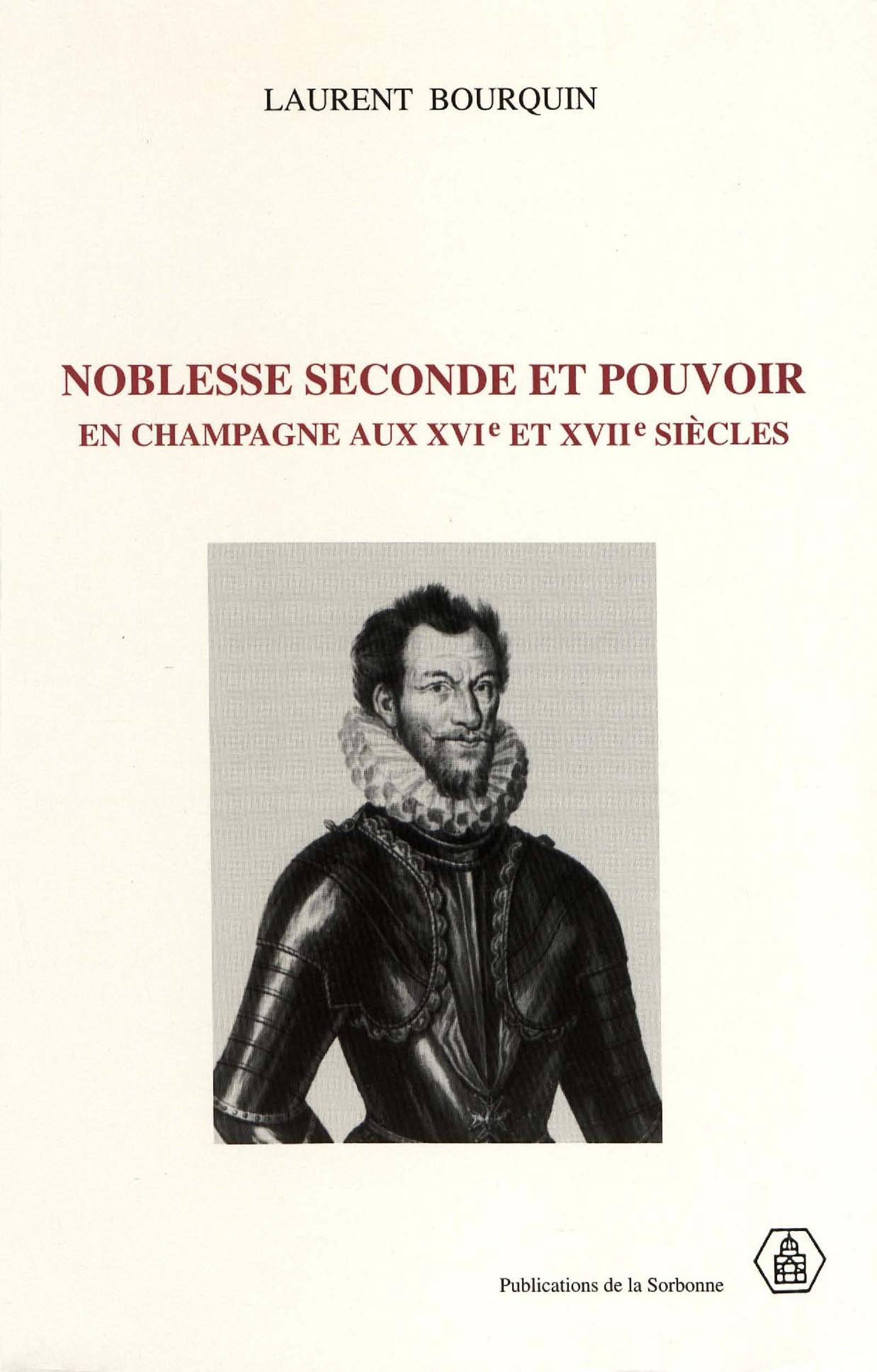Noblesse seconde et pouvoir en champagne aux xvie et xviie siecles