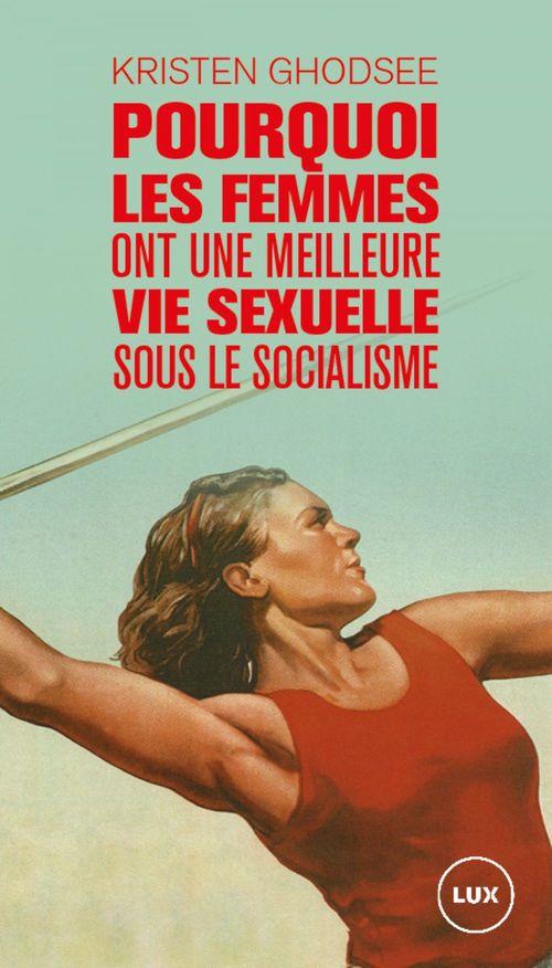 pourquoi les femmes ont une meilleure vie sexuelle sous le socialisme ; plaidoyer pour l'indépendance économique