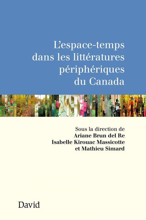 L'espace-temps dans les litteratures peripheriques du canada