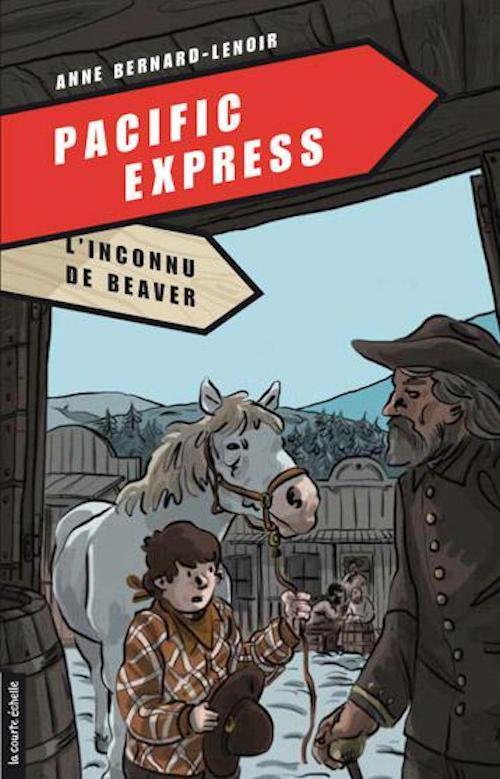 Pacific express t.4 ; l'inconnu de Beaver