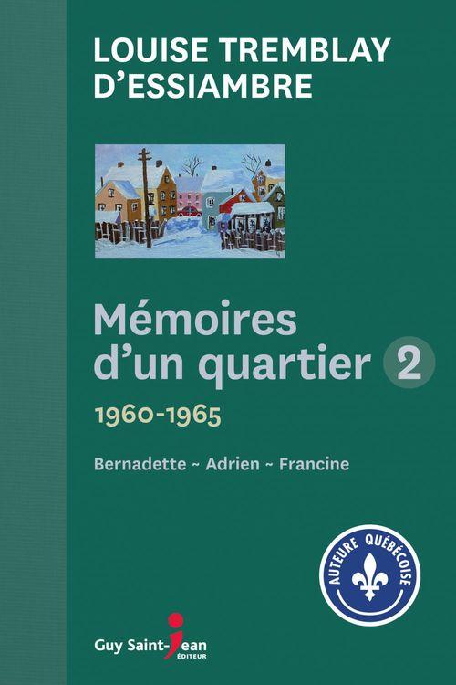 Vente Livre Numérique : Mémoires d'un quartier 2  - Louise Tremblay d'Essiambre