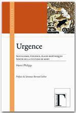 Urgence ; sexualisme, violence, plaies bioéthiques ; sortir de la culture de mort