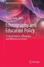 Ethnography and Education Policy  - Claudia Matus
