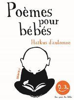 Haïkus d'automne ; poèmes pour les bébés