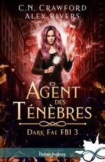 Dark fae fbi - t03 - agent des tenebres - dark fae fbi, t3  - Crawford/Rivers - Crawford C.N. - Alex Rivers