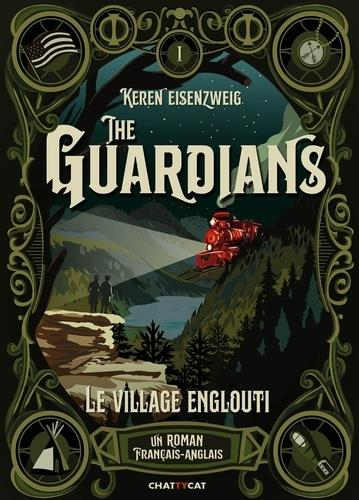 The Guardians ; le village englouti