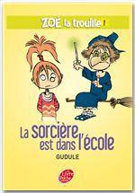 Vente Livre Numérique : Zoé la trouille 1 - La sorcière est dans l'école  - Gudule