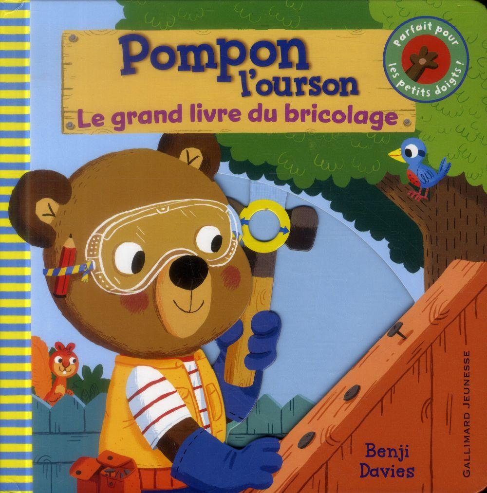Pompon l'ourson ; le grand livre du bricolage